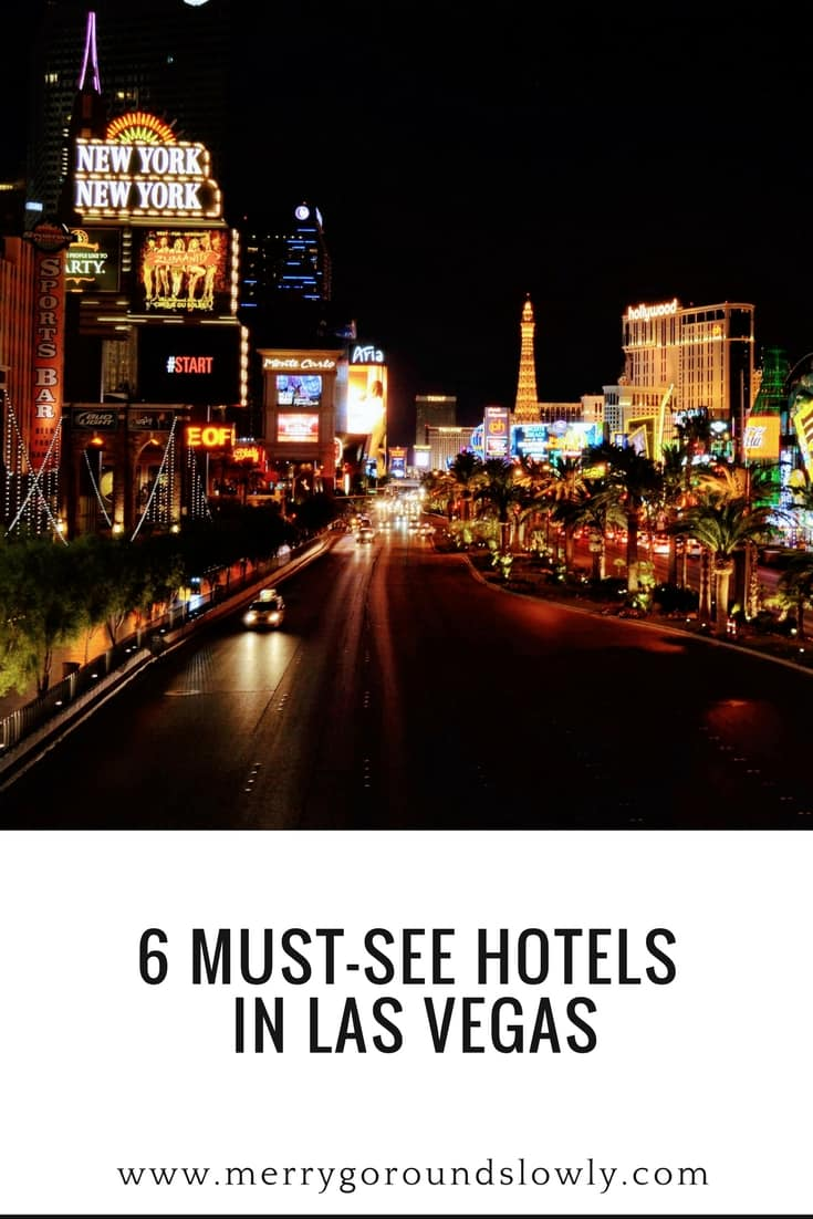 6 Must See Hotels In Las Vegas Merry Go Round Slowly